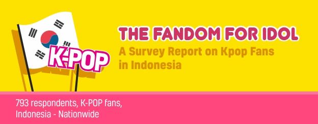 The Fandom for Idols – A Survey Report on Kpop Fans in