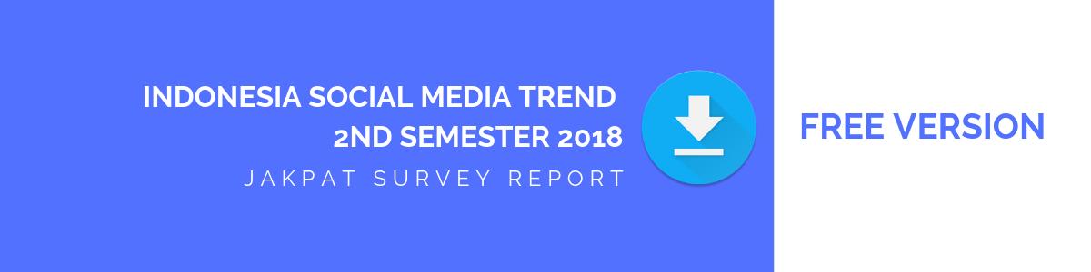 INDONESIA SOCIAL MEDIA TREND 2nd semester 2018